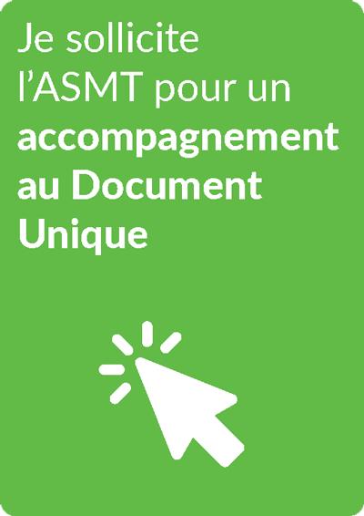 Je sollicite l'ASMT pour un accompagnement au Document Unique