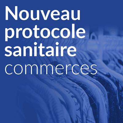 COVID 19  Foire aux questions adhérents : Nouveau protocole sanitaire commerces